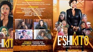 ESHIKITO PART 1 Latest Benin Movie