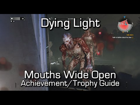 Dying Light   Mouths Wide Open Achievement/Trophy Guide   How To Kill A  Volatile