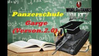 World of Tanks Blitz Panzerschule🏫👨🎓: #01 Garge (Verson.2.0)