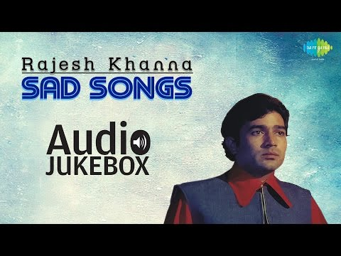 Best of Rajesh Khanna Sad Songs  Evergreen Collection   Jukebox