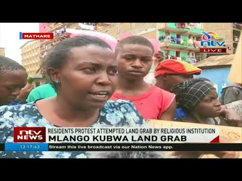 Residents of Mlango Kubwa area in Nairobi protest attempted land grab by religious institution