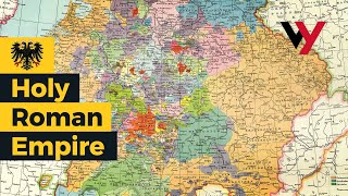 Holy Roman Empire Explained