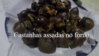 Castanhas assadas no forno - Roast Chestnuts in the Oven