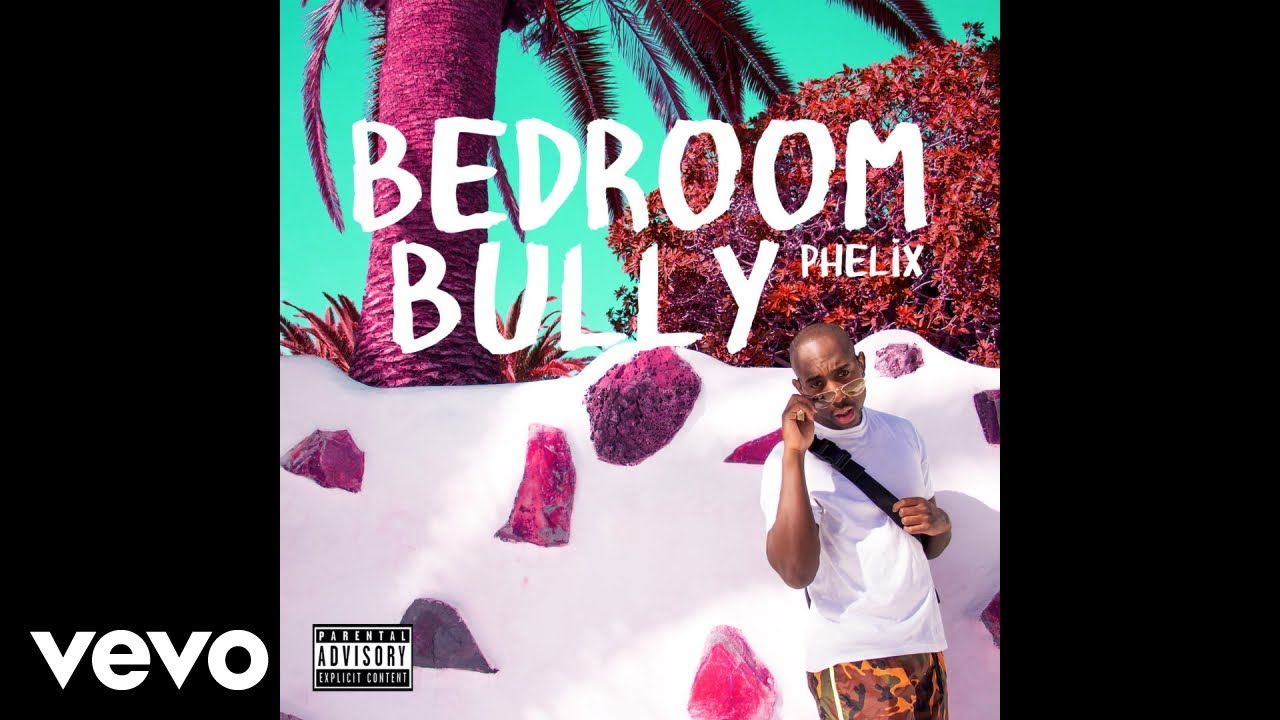 bedroom bully. Phelix  Bedroom Bully Audio YouTube