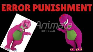 Barney error 6 (PUNISHMENTS)