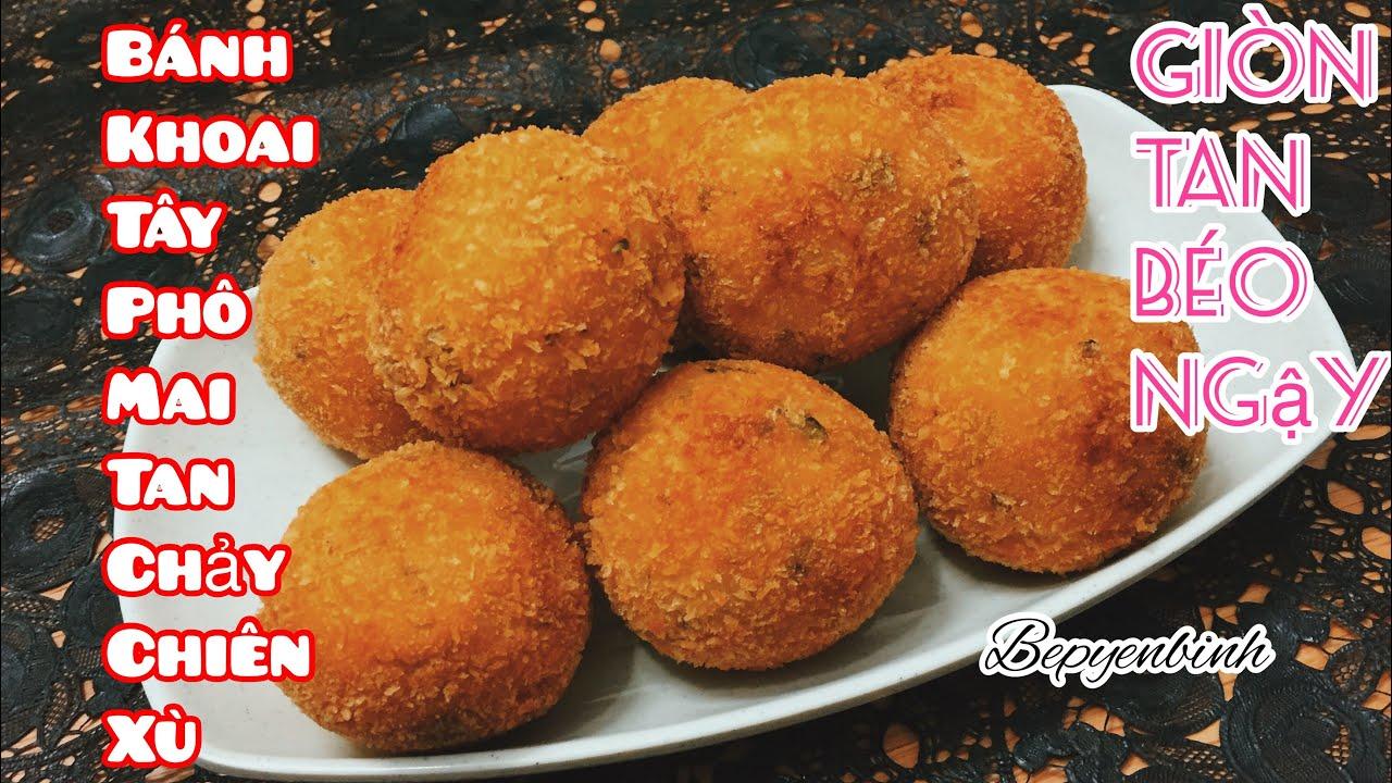 Cách làm bánh khoai tây phô mai tan chảy chiên xù hấp dẫn, bánh khoai tây chiên xù. Bếp Yên Bình.