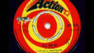 Bell Brothers - Tell him no