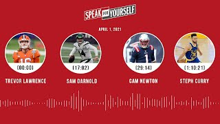 Trevor Lawrence, Sam Darnold, Cam Newton, Steph Curry (4.1.21) | SPEAK FOR YOURSELF Audio Podcast