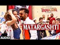 Download Matargashti Full AUDIO Song - Mohit Chauhan | Tamasha | Ranbir Kapoor, Deepika Padukone | T-Series MP3 song and Music Video