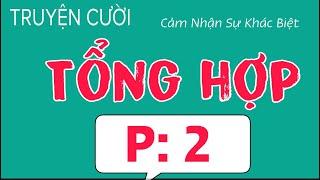 TRUYỆN CƯỜI TỔNG HỢP HAY NHẤT-Phần2: Cười sảng khoái và ngắm cảnh thành phố Hải Dương.