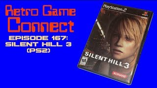 Retro Game Connect #167: Silent Hill 3 (PS2)