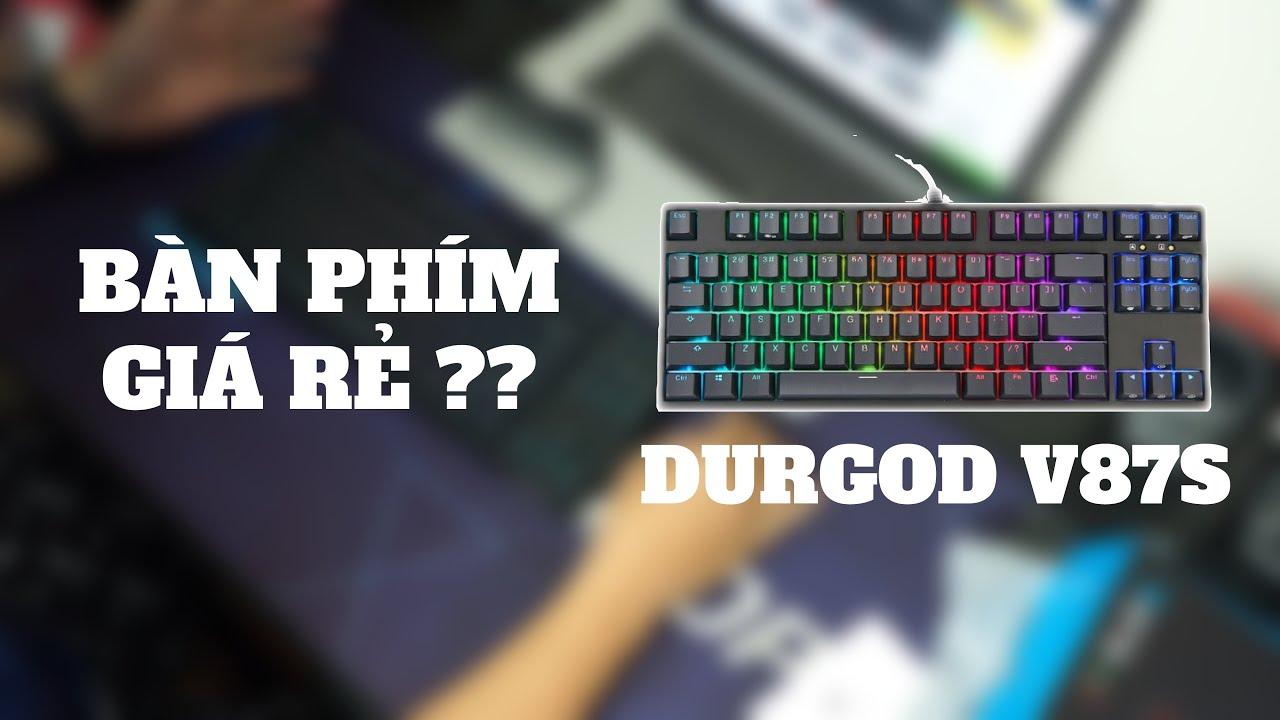 DURGOD V87S có thực sự là bàn phím cơ giá rẻ ?? – [GEARSHOP.VN]
