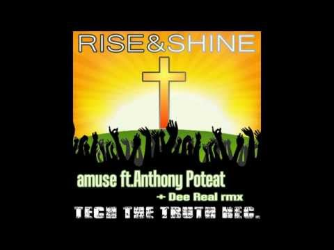 Rise and Shine Ft. Anthony Poteat (Dee Real's acid mix)