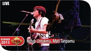 Noah - Hidup Untukmu, Mati Tanpamu Live Konser at Depok 13 Oktober