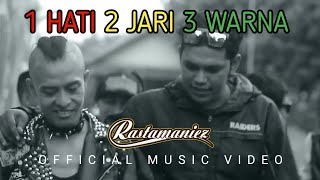 Rastamaniez - 1 Hati 2 Jari 3 Warna ( Official Music Video )