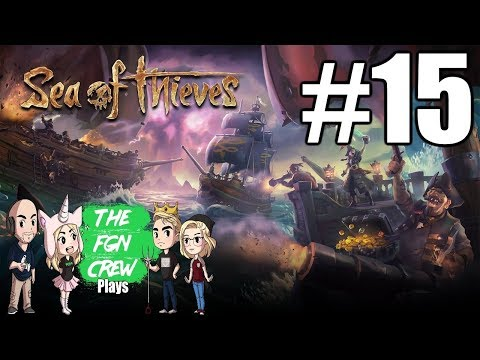 The FGN Crew Plays: Sea of Thieves #15 - Loot Drop Off