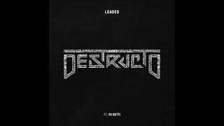 Video Destructo - Loaded (New Single) download MP3, 3GP, MP4, WEBM, AVI, FLV November 2018