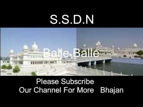 Ssdn Bhajan Mere Guru Diyaan Mehran Balle Balle म र