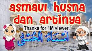 Asmaul Husna dan Artinya Full Arrohmaan-Ashshobuur (lagu anak islami)