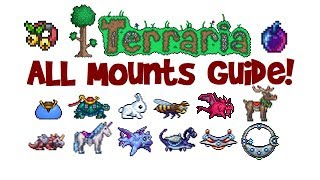 Terraria ALL Mounts and how to get them! List/Guide, First to Best, 1.3 AND 1.2.4!