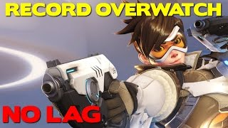 How to Record Overwatch VODS With OBS and NO LAG (1080p 60 fps) [GUIDE]