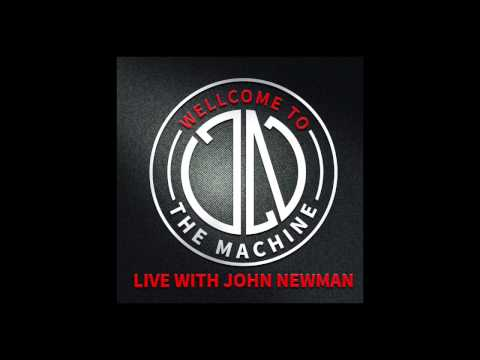 Episode 000: Welcome To The Machine Live With John Newman