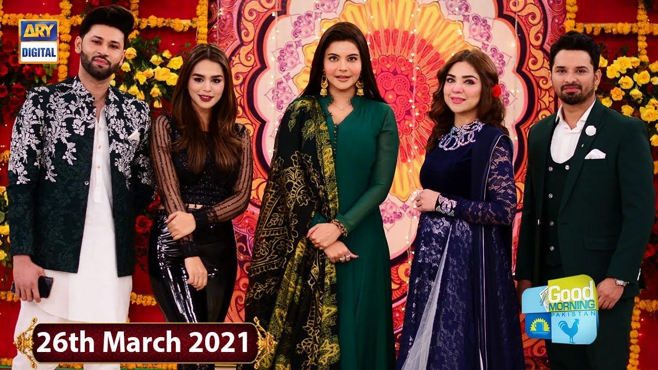 Good Morning Pakistan - Noman Habib & Natasha Ali - 26th March 2021 - ARY Digital Show