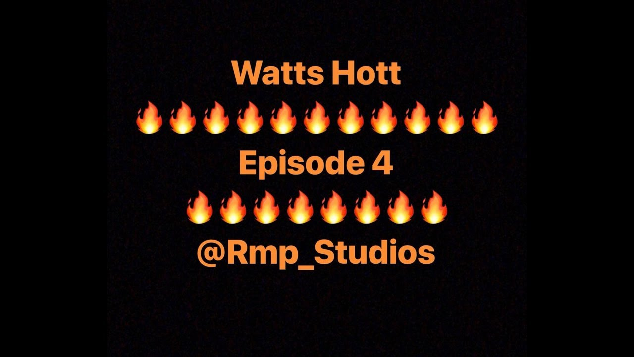 Watts Hott Episode 4 ft D'angel Beenie saga, Curvy diva icon saga, Crazy dance crew, Chaces Rec