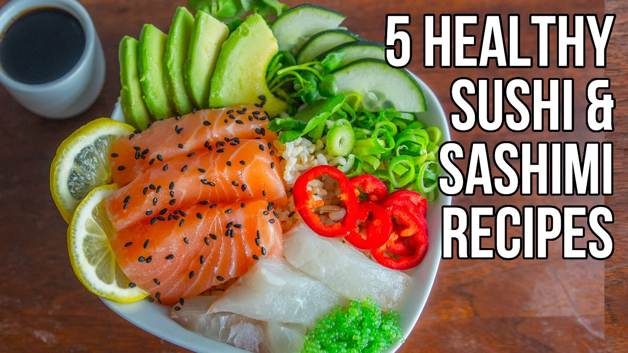 5 Healthy Diy Sashimi Sushi Recipe Fit Men Cook