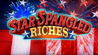 Star Spangled Riches Slot - NICE SESSION, ALL FEATURES!