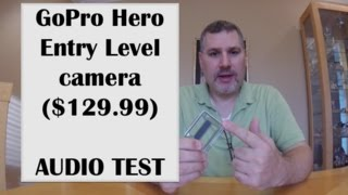 GoPro HERO 2014 Entry Level version $129 AUDIO Test Footage