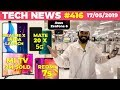 Realme X India Launch,ZenFone 6 Launched, Redmi Note 7S Teased, 2M+ Mi TV Sold,Mate 20 X 5G-TTN#416