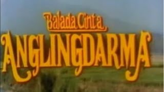 Video Angling Darma I  Balada Cinta Anglingdarma 1990 Full Movie download MP3, 3GP, MP4, WEBM, AVI, FLV November 2018