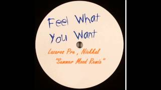 Kristine W - Feel What You Want (Lazaros Pre, Nickkal