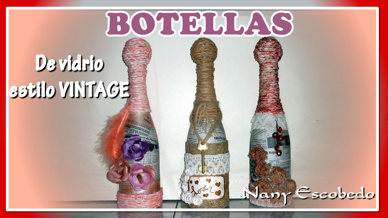 Botellas De Vidrio Decoradas Botellas Decoradas Estilo Vintage Youtube