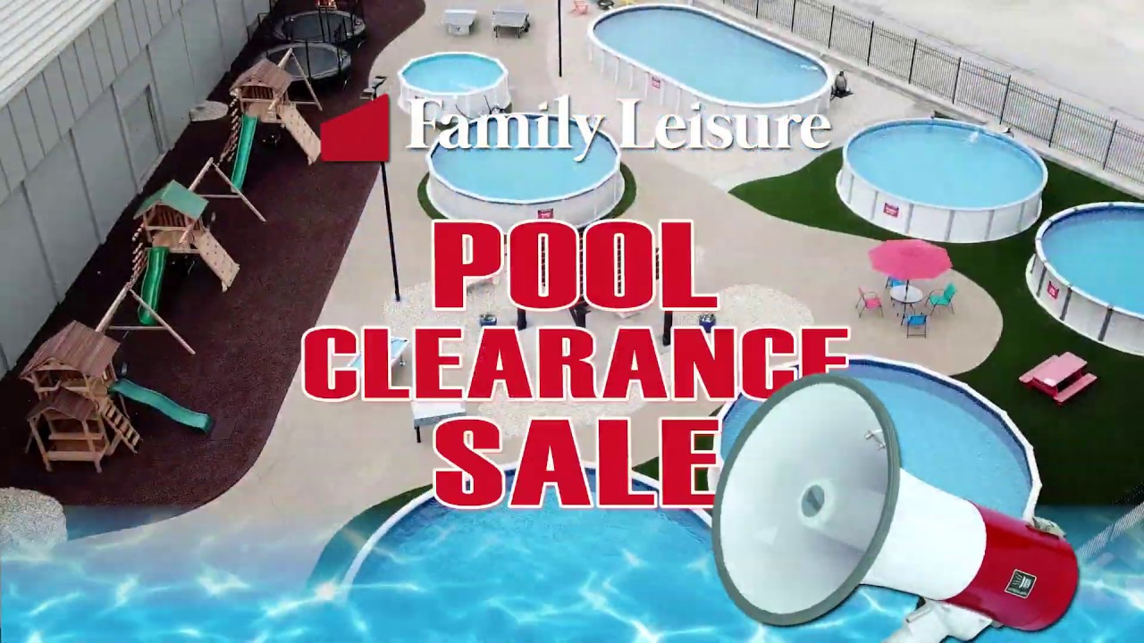 Family Leisure\'s Pool Clearance Sale | July 2019