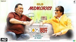 102 Not Out   Old Memories   Amitabh Bachchan   Rishi Kapoor   Umesh Shukla   May 4th