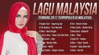 Lagu Pop Malaysia Terbaru 2017 - Lagu Terbaik Terkini | Lagu Baru Melayu 2018