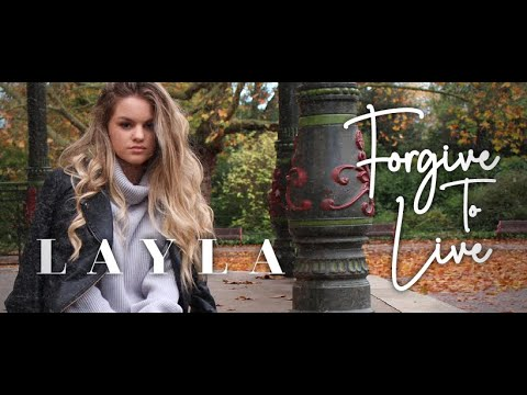 Forgive To Live-LAYLA-Music Video