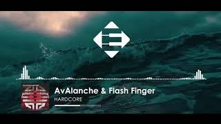 AvAlanche &amp Flash Finger - Hardcore (Original Mix) [Ensis Records]