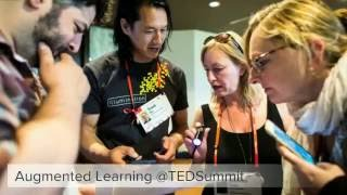 Augmented Learning @TEDSummit 2016