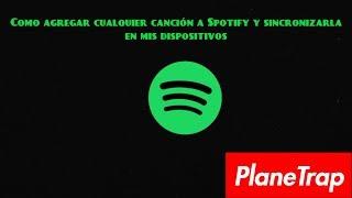 Como agregar cualquier canción a Spotify y sincronizarla en mis dispositivos ponerlas en mi playlist screenshot 1