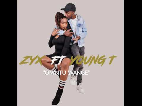 ZYX Omntu Wange ft Young T (Official Single)