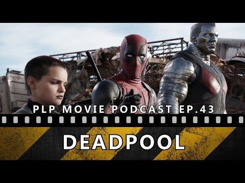 Episode 43 - 'Deadpool' (Spoiler Recap & Discussion) [Movie Podcast]