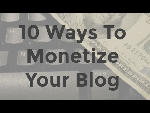 10 Best Ways To Monetize A Blog