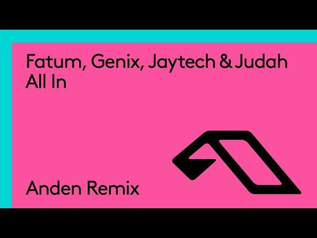 Fatum, Genix, Jaytech & Judah - All In (Anden Remix)