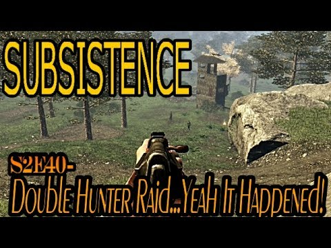 Subsistence - S2E40 - Double Hunter Base Raid!