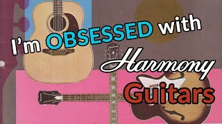 Why I'm OBSESSED with vintage HARMONY GUITARS - Guitar Discoveries #77