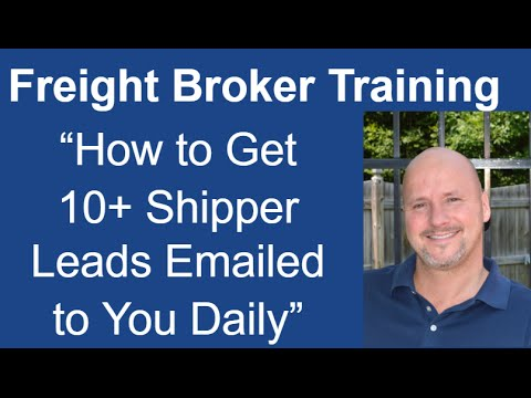 Freight Broker Training - How to Get 10 + Shipper Leads Emailed to You Daily!