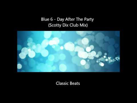 Blue 6 - Day After The Party (Scotty Dix Club Mix)  [HD - Techno Classic Song]
